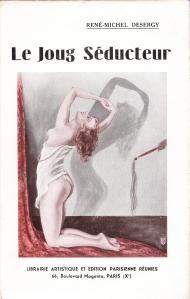 Le Joug séducteur  Desergy, René-Michel Librairie Artistique et Édition Parisienne réunies