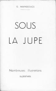 sous la jupe Les Editions du Couvre-Feu 1933_0003